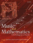 Music and Mathematics: from Pythagoras to Fractals by John Fauvel, Raymond Flood, Robin Wilson (Paperback, 2006)