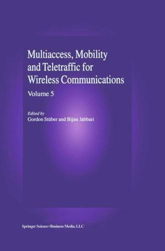 Multiaccess, Mobility and Teletraffic for Wireless Communications Vol. 5...