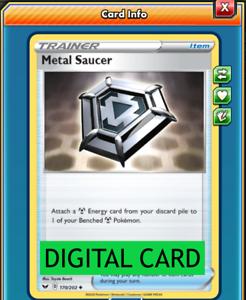 Metal Saucer 170//202 Sword /& Shield PTCGO Online Digital Card
