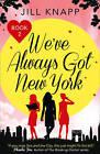 We've Always Got New York by Jill Knapp (Paperback, 2015)