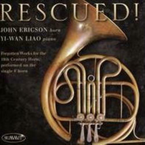 JOHN ERICSON: RESCUED FORGOTTEN WORKS FOR 19TH CENTURY HORN (CD.)