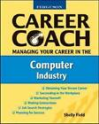 Managing Your Career in the Computer Industry by Shelly Field (Hardback, 2008)