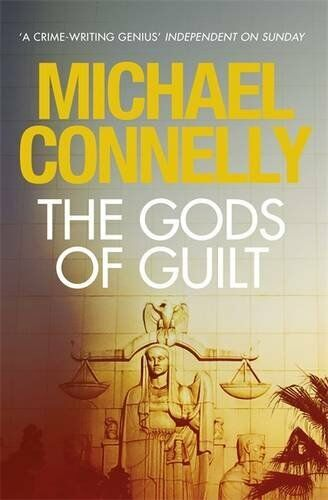 The Gods of Guilt By Michael Connelly. 9781409134350