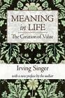 Meaning in Life: v. 1: Creation of Value by Irving Singer (Paperback, 2010)