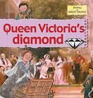 Queen Victoria's Diamond by Karen Foster, Gerry Bailey (Paperback / softback, 2010)