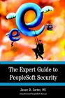 The Expert Guide to PeopleSoft Security 9780595665792 by Jason Carter Hardcover