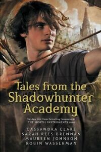 Tales-from-the-Shadowhunter-Academy-Brennan-Sarah-Rees-Johnson-Maureen-Wass