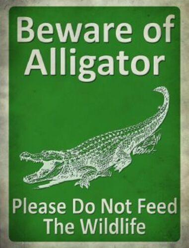 BEWARE OF ALLIGATOR PLEASE DO NOT FEED THE WILDLIFE NOVELTY METAL PARKING SIGN