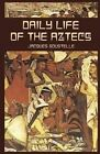 Daily Life of the Aztecs by Jacques Soustelle (Paperback, 2002)