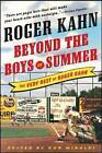 Beyond the Boys of Summer: The Very Best of Roger Kahn by Roger Kahn (Paperback, 2006)