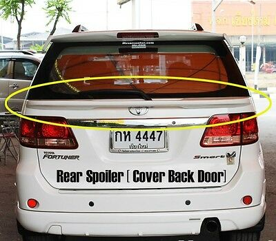 REAR SPOILERS BACK DOOR COVER TOYOTA FORTUNER & FORTUNER CHAMP Year 2005 - 2014