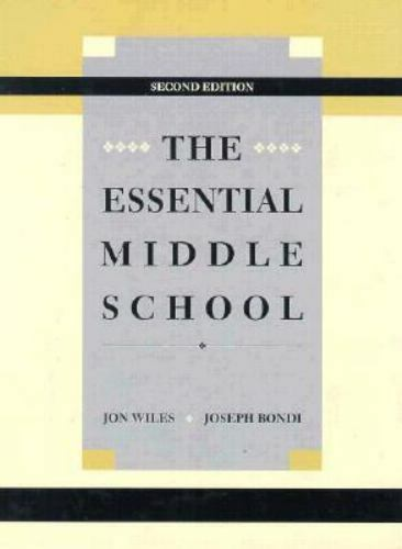 The Essential Middle School by Joseph Bondi; Wiles, Jon W., Jr. Second edition