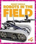 Robots in the Field by Jennifer Fretland VanVoorst (Paperback / softback, 2016)