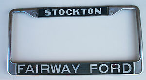 "Vintage License Plate Frame Fairway Ford in Stockton California 6"" x 12"""