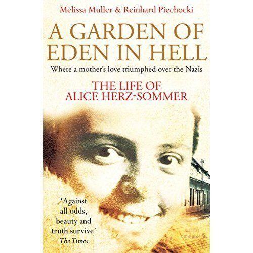 1 of 1 - A Garden of Eden in Hell: The Life of Alice Herz-Sommer