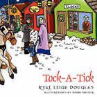 Tock a Tick by Ryke Leigh Douglas (Paperback / softback, 2007)