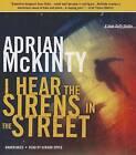 I Hear the Sirens in the Street: A Detective Sean Duffy Novel by Adrian McKinty (CD-Audio, 2013)