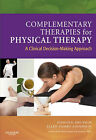 Complementary Therapies for Physical Therapy: A Clinical Decision-making Approach by Ellen Z. Anderson, Judith E. Deutsch (Hardback, 2007)