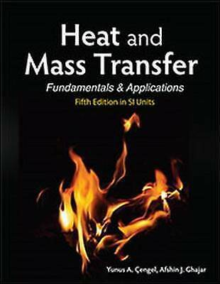 1 of 1 - Heat and Mass Transfer (in SI Units) by Yunus A. Cengel, Afshin J. Ghajar (Pape…
