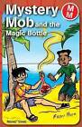 Mystery Mob and the Magic Bottle by Roger Hurn (Paperback, 2007)