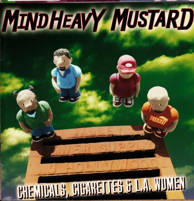 MIND HEAVY MUSTARD Chemicals, Cigarettes & L.A Women CD