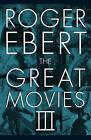 The Great Movies III by Roger Ebert (Hardback, 2010)