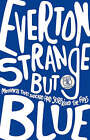 Everton Strange But Blue by Gavin Buckland (Paperback, 2007)