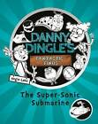Danny Dingle's Fantastic Finds: The Super-Sonic Submarine: 2016 by Angie Lake (Paperback, 2016)