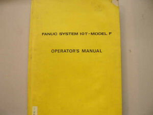 fanuc misc b 54884e 02 system 10t model f operators manual used ebay rh ebay com Fanuc RJ2 Manual PDF G-Code Fanuc Manuals