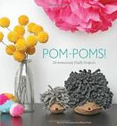 Pom-Poms! by Sarah Goldschadt, Lexi Walters Wright (Paperback, 2013)