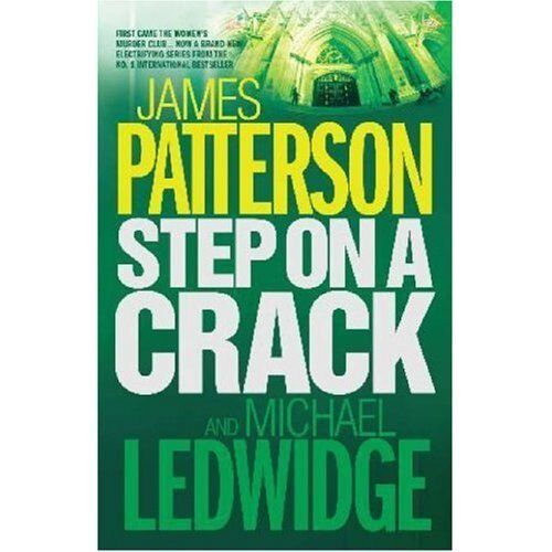 Step on a Crack By James Patterson With Michael Ledwidge. 9780755330409