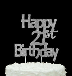 Image Is Loading Happy 21st Birthday Cake Topper Glittery Silver