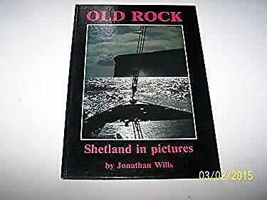 Old Rock : Shetland in Pictures by Wills, Jonathan