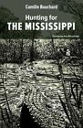 Hunting for the Mississippi by Camille Bouchard (Paperback, 2016)