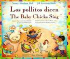 Los Pollitos Dicen-The Baby Chicks Sing : Traditional Games, Nursery Rhymes, and Songs From by Nancy A. Hall and Kay Chorao (1994, Hardcover)