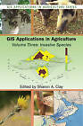 GIS Applications in Agriculture: Invasive Species: Volume 3 by Taylor & Francis Inc (Hardback, 2011)