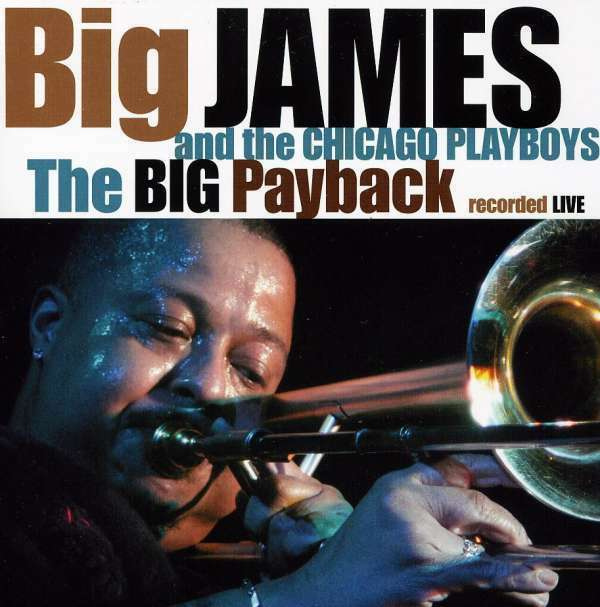 Big James And The Chicago Play - The Big Payback Nuevo CD