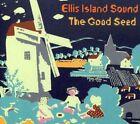 Ellis Island Sound - The Good Seed Audio CD UK Fast