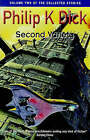 Second Variety: Volume Two of the Collected Stories by Philip K. Dick (Paperback, 1999)