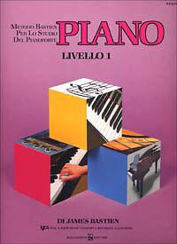 James Bastien - Piano Livello 1 metodo Bastien per lo studio del pianoforte