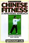 Chinese Fitness: A Mind/Body Approach - Qigong for Healthy and Joyful Living by Qingshan Liu (Paperback, 1997)