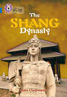 The Shang Dynasty: Band 16/Sapphire (Collins Big Cat) by Anna Claybourne (Paperback, 2015)