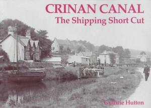 Crinan-Canal-the-Shipping-Short-Cut-by-Hutton-Guthrie-Paperback-Book-9781