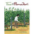 Tino and the Pomodori by Tonya Russo Hamilton (Hardback, 2014)