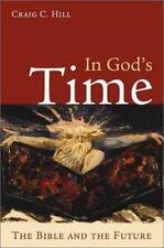In God's Time: The Bible and the Future Hill, Craig C. Paperback