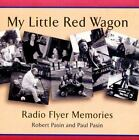 My Little Red Wagon : Radio Flyer Memories by Roberto Pasini and Paul Pasin (1999, Paperback)
