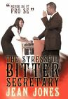The Stressful Bitter Secretary Jean Jones Authorhouse Paperback 9781452093437
