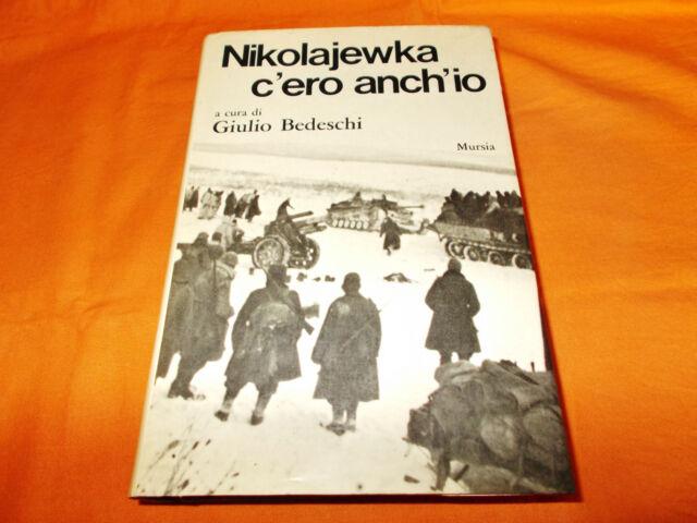 nikolajewka c'ero anch'io a cura di giulio bedeschi mursia 1973 cart. sovracoper