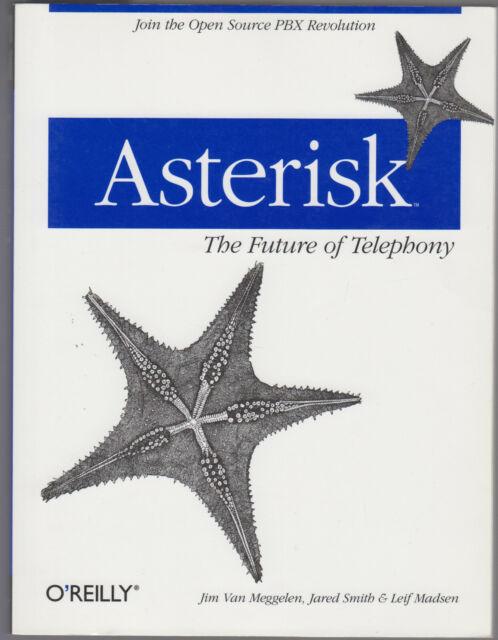Asterisk - Future of Telephony von J. Smith, J. VanMeggelen und L. Madsen (2005)