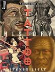 Tattoo History Source Book: An Anthology of Historical Records of Tattooing Throughout the World by Steve Gilbert (Paperback, 2000)